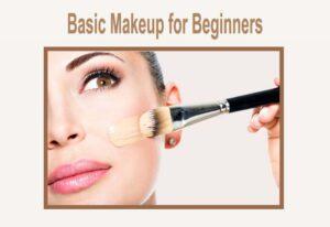 Basic Makeup For Beginners – (Makeup Tips 2020)